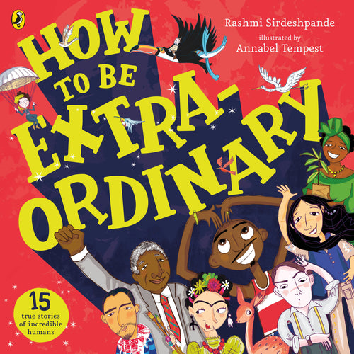 How to be Extraordinary by Rashmi Sirdeshpande
