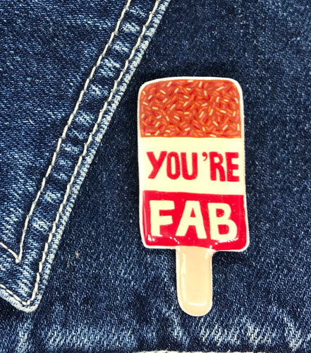 You're Fab Lolly Sister Sister Pin Badge