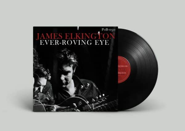 James Elkington | Ever Roving Eye - Hex Record Shop