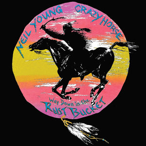 Neil Young & Crazy Horse | Way Down In The Rust Bucket