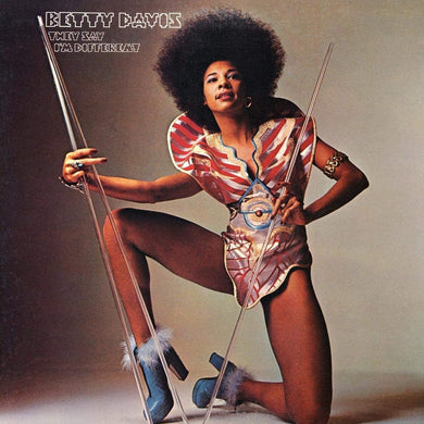 Betty Davis | They Say I'm Different