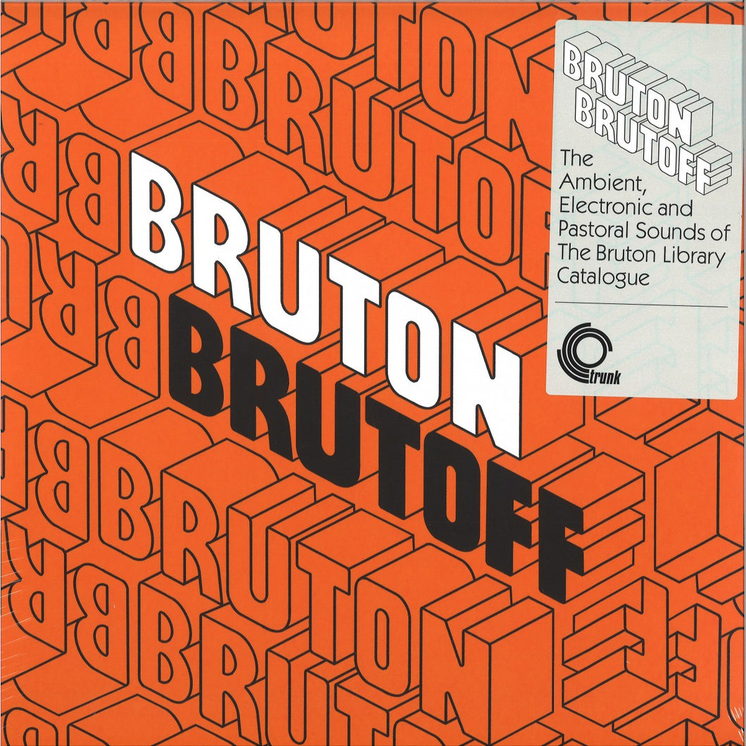 Bruton Brutoff | The Ambient, Electronic and Pastoral Side of the the Bruton Library Catalogue