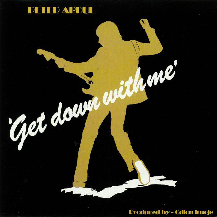 Peter Abdul | Get Down With Me - Hex Record Shop