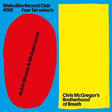 Melodies Record Club #001: Four Tet selects : Jackie McLean & Michael Carvin / Chris McGregor's Brotherhood Of Breath