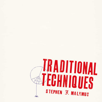 Stephen J. Malkmus | Traditional Techniques - Hex Record Shop