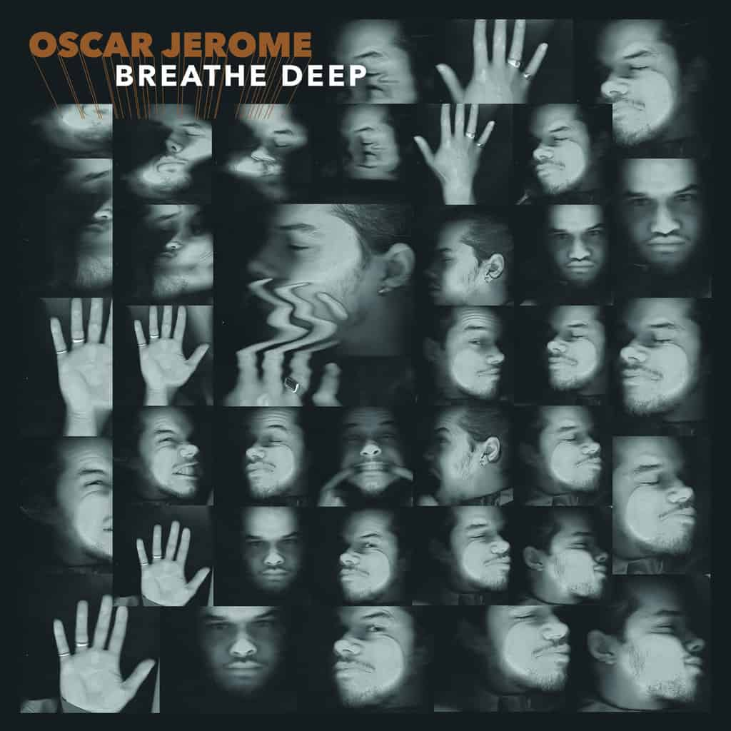 Oscar Jerome | Breathe Deep