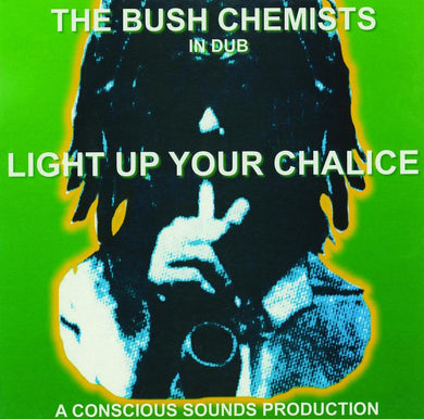 The Bush Chemists | Light Up Your Chalice