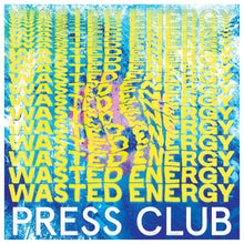 Load image into Gallery viewer, Press Club | Wasted Energy