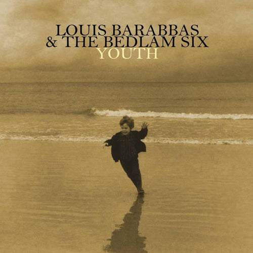 Louis Barabbas & The Bedlam Six | Youth