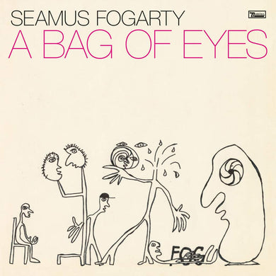 Seamus Fogarty | A Bag Of Eyes