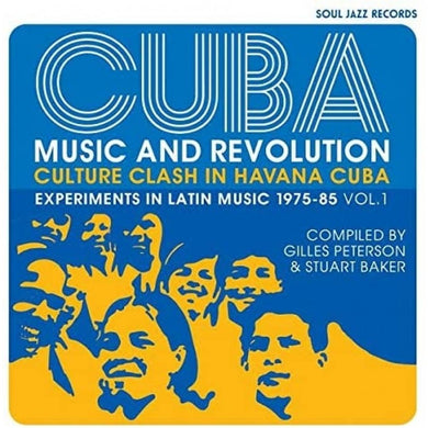 Soul Jazz Records Presents: CUBA: Music and Revolution: Culture Clash in Havana: Experiments in Latin Music 1975-85 Vol. 1