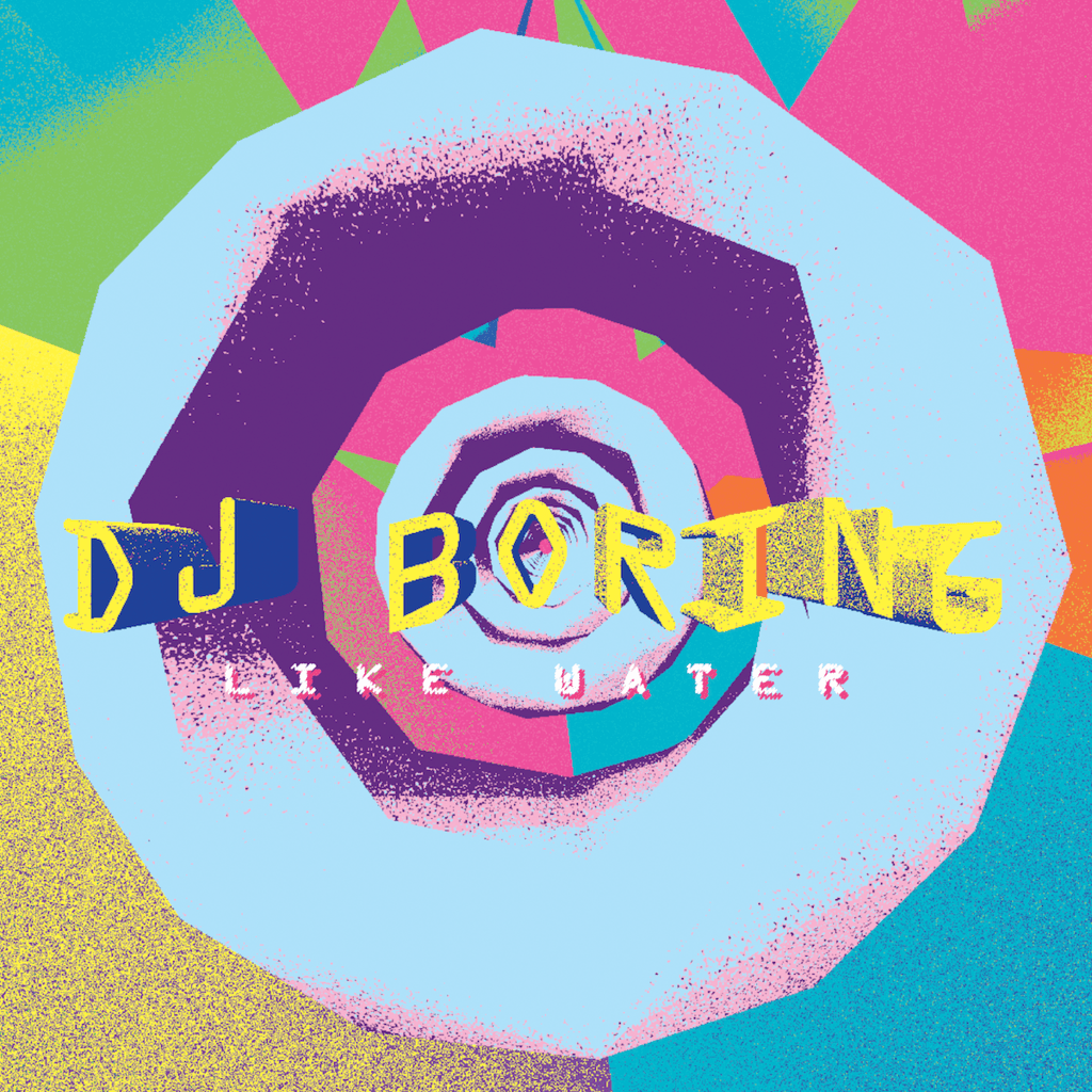 DJ Boring | Like Water - Hex Record Shop