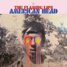 Load image into Gallery viewer, The Flaming Lips | American Head