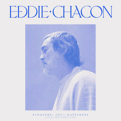 Eddie Chacon | Pleasure, Joy and Happiness