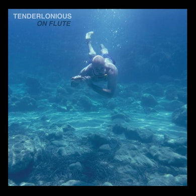 Tenderlonious ‎| On Flute - Hex Record Shop