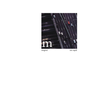 Mogwai ‎| Ten Rapid (Collected Recordings 1996-1997)
