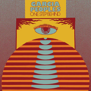 Garcia Peoples | One Step Behind - Hex Record Shop