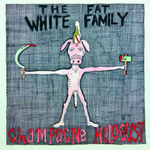 Load image into Gallery viewer, The Fat White Family | Champagne Holocaust - Hex Record Shop