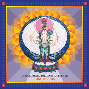 Lama Lobsang Palden and Jim Becker | Compassion