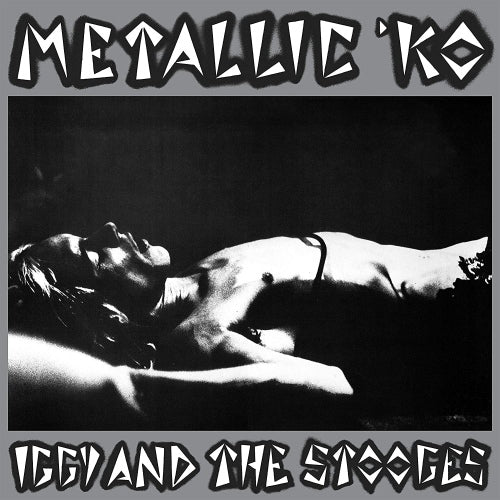 Iggy & The Stooges | Metallic K.O