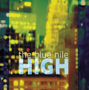The Blue Nile | High - Hex Record Shop