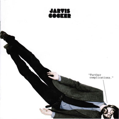Jarvis Cocker | Further Complications