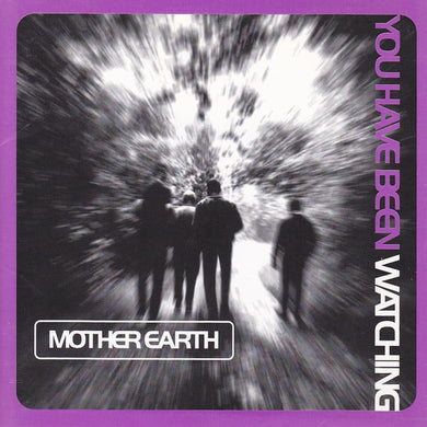 Mother Earth | You Have Been Watching
