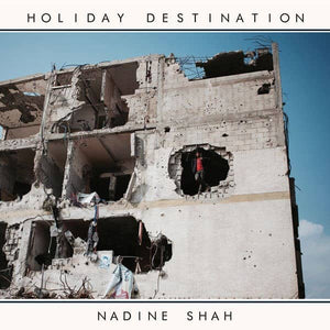 Nadine Shah ‎| Holiday Destination - Hex Record Shop