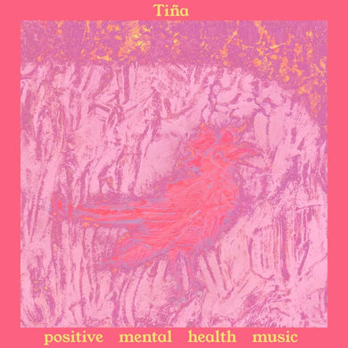 Tiña | Positive Mental Health Music