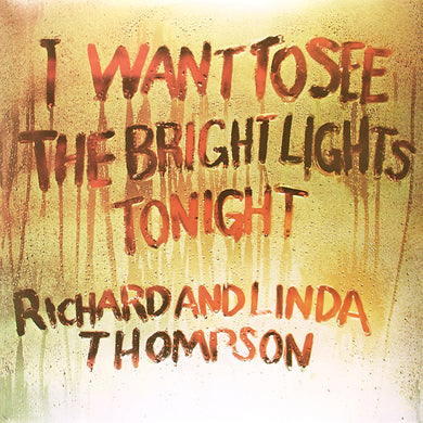 Richard & Linda Thompson | I Want To See The Bright Lights Tonight