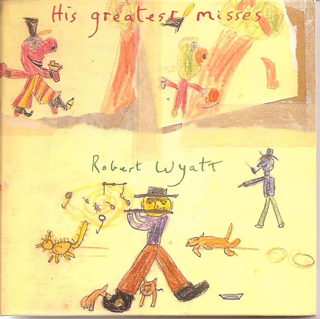 Robert Wyatt | His Greatest Misses
