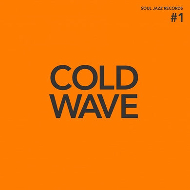 Various Artists | Soul Jazz Records presents: Cold Wave #1