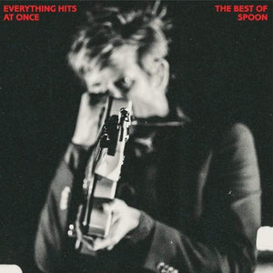 Spoon ‎– Everything Hits At Once - Hex Record Shop
