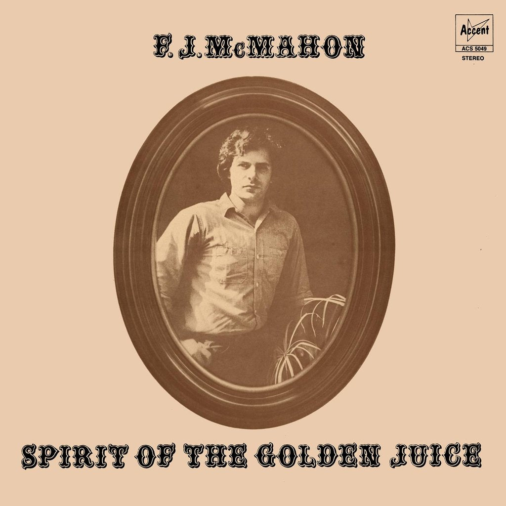 F. J. McMahon | Spirit Of The Golden Juice
