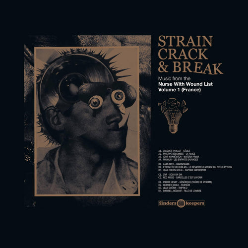 Various | Strain Crack & Break: : Music from the Nurse With Wound List Volume 1 (France)