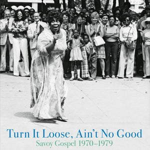 Various Artists | Turn It Loose, Ain't No Good: Savoy Gospel 1970-1979