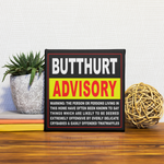 BUTTHURT ADVISORY - DELUXE FRAMED CANVAS