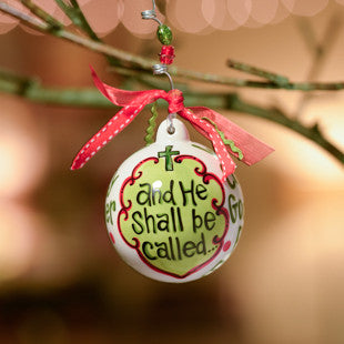 He Shall Be Called Ball Ornament by Glory Haus