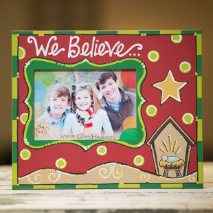 We Believe Frame by Glory Haus