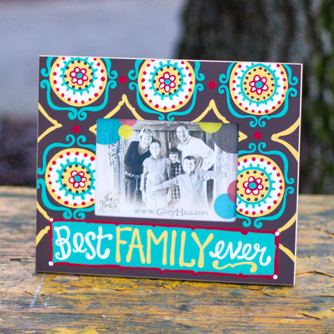 Best Family Ever Frame by Glory Haus