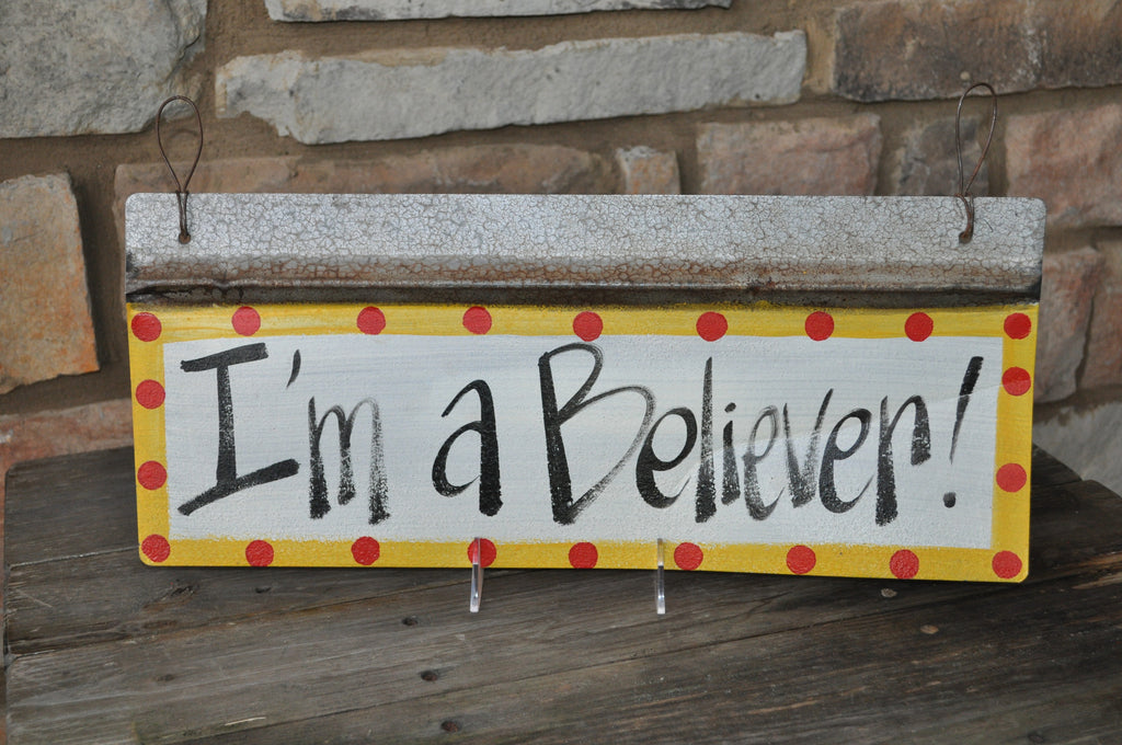 Blackwater Folk Art I'm A Believer Sign