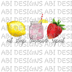 Eat Sleep Lemonade Repeat- Sublimation