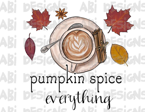 Pumpkin Spice Everything- Sublimation