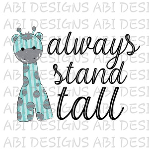 Always Stand Tall- Sublimation