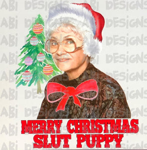 Merry Christmas Slut Puppy- Sublimation