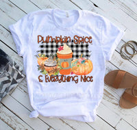 Pumpkin Spice and Everything NIce- Sublimation