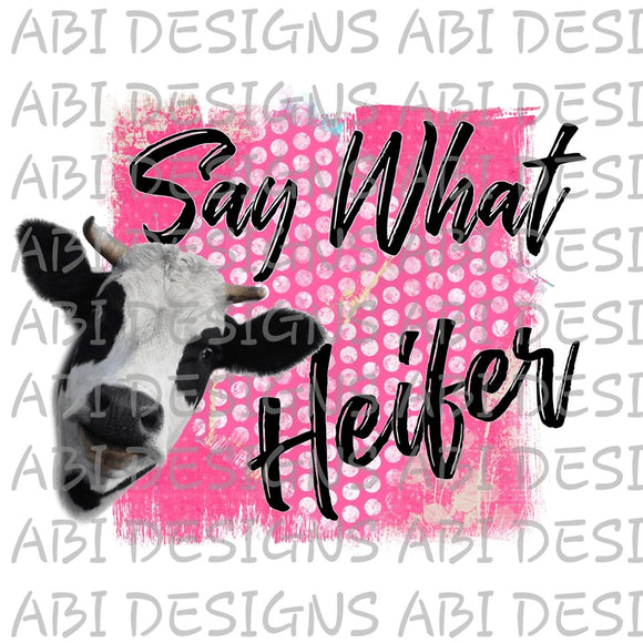 Say What Heifer-Sublimation