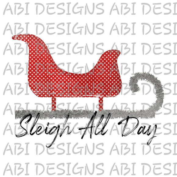 Sleigh All Day-Sublimation