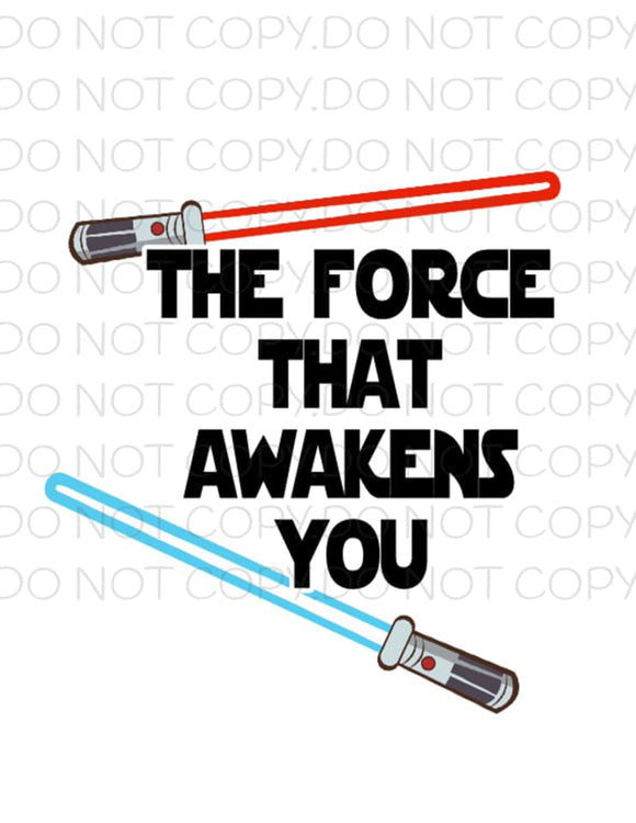 The Force That Awakens You- Sublimation