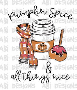Pumpkin Spice & All Things Nice- Sublimation